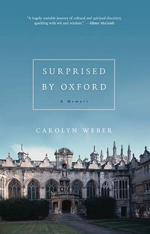 Book Cover Image: Surprised by Oxford, A Memoir